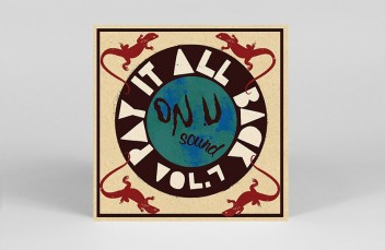 Iconic dub label On-U Sound releasing Pay It All Back Volume 7  on 2xLP